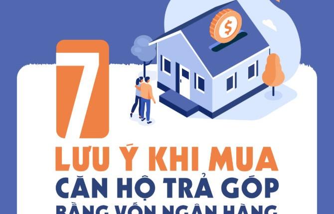 7 lưu ý khi mua căn hộ trả góp bằng vốn vay ngân hàng