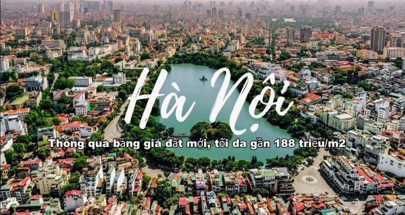 Hà Nội thông qua bảng giá đất mới, tối đa gần 188 triệu/m2 ở quận Hoàn Kiếm